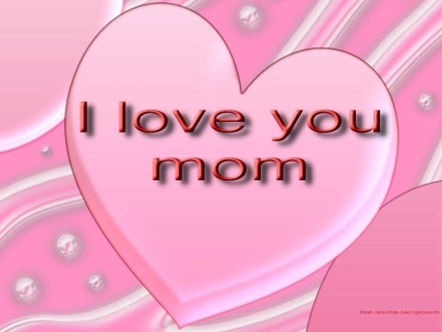 I Love You Mom Desktop Wallpaper